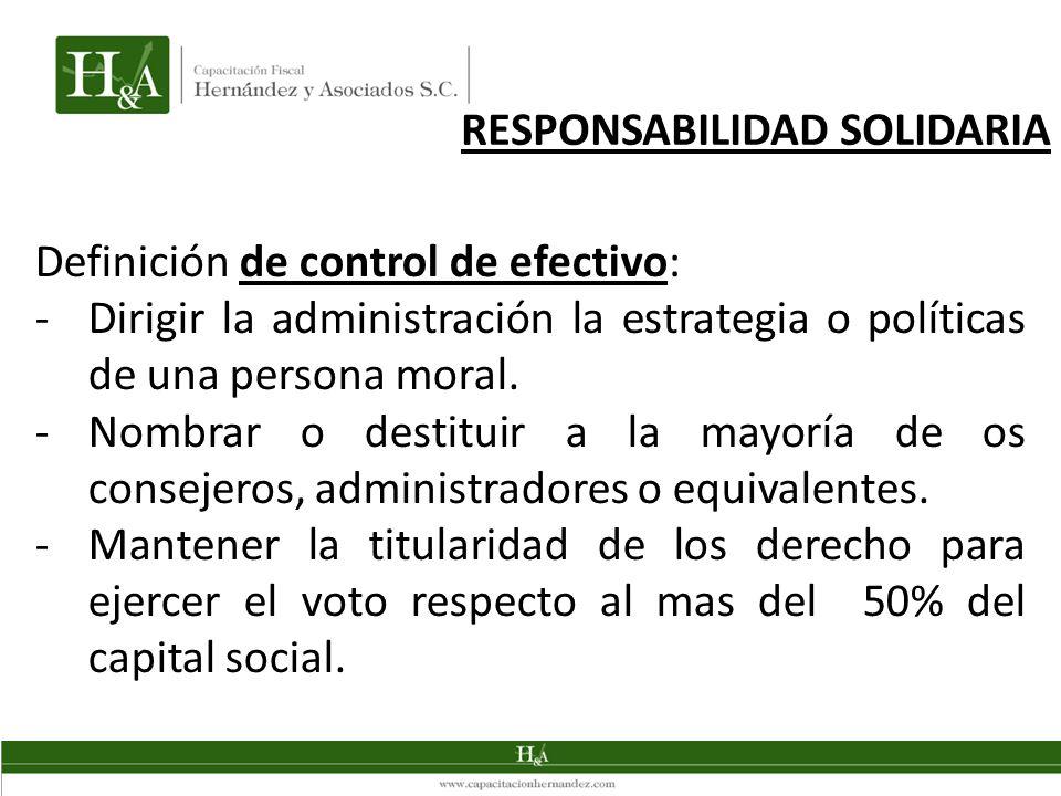 Definición de control de efectivo: -Dirigir la administración la estrategia o políticas de una persona moral. -Nombrar o destituir a la mayoría de os