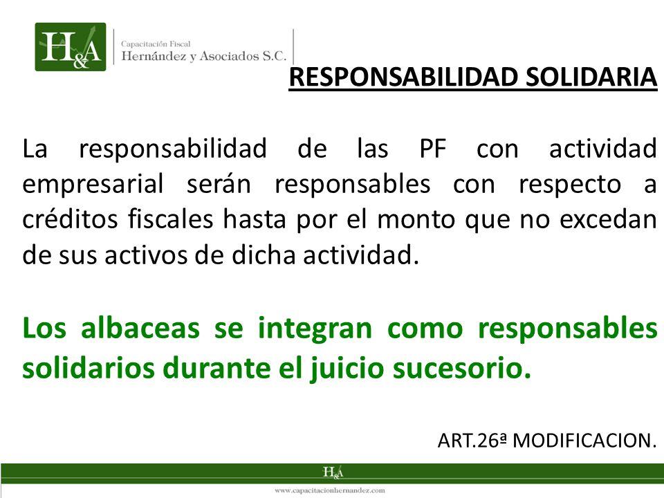 La responsabilidad de las PF con actividad empresarial serán responsables con respecto a créditos fiscales hasta por el monto que no excedan de sus activos de dicha actividad.