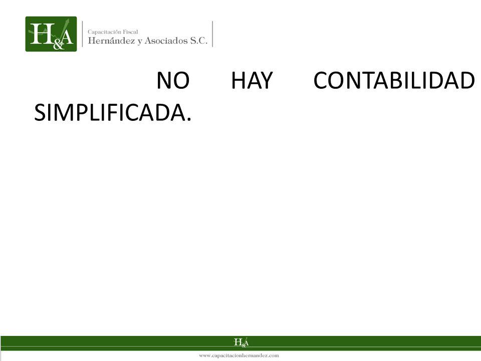 NO HAY CONTABILIDAD SIMPLIFICADA.
