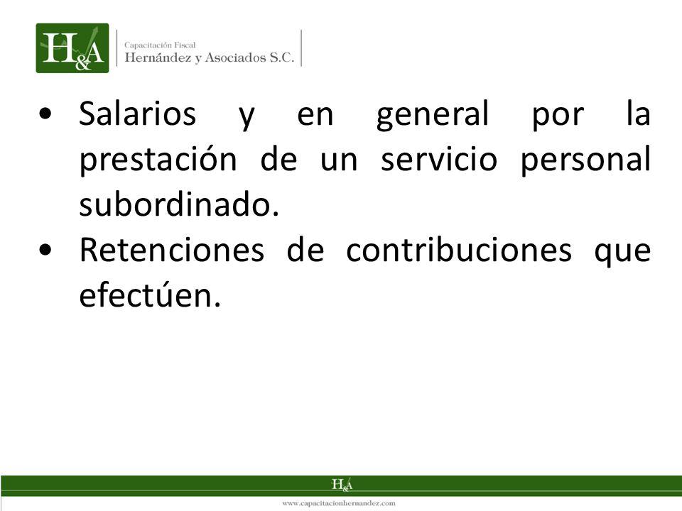 Salarios y en general por la prestación de un servicio personal subordinado. Retenciones de contribuciones que efectúen.
