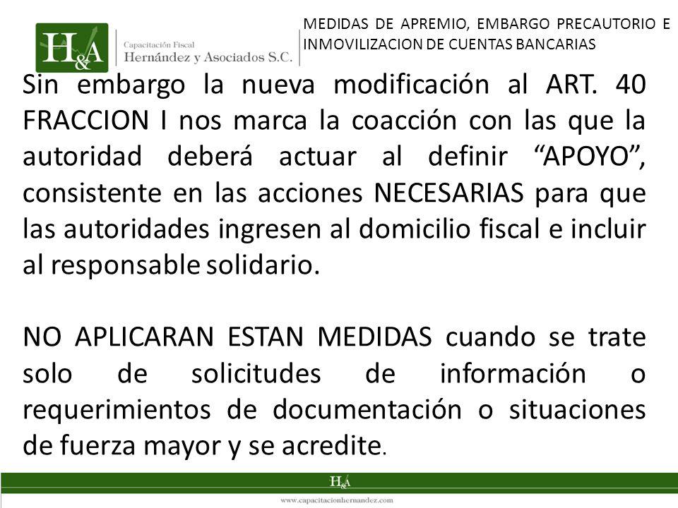 Sin embargo la nueva modificación al ART. 40 FRACCION I nos marca la coacción con las que la autoridad deberá actuar al definir APOYO, consistente en
