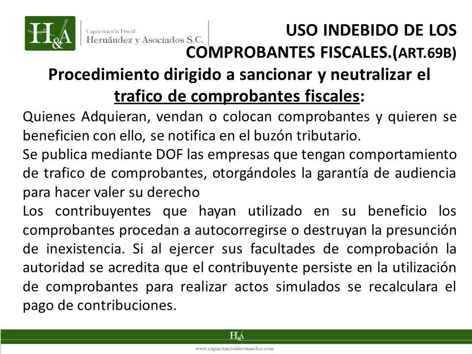 USO INDEBIDO DE LOS COMPROBANTES FISCALES.( ART.69B) Procedimiento dirigido a sancionar y neutralizar el trafico de comprobantes fiscales: Quienes Adq