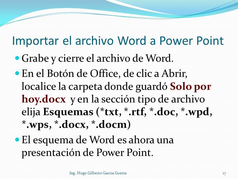 Importar el archivo Word a Power Point Grabe y cierre el archivo de Word. En el Botón de Office, de clic a Abrir, localice la carpeta donde guardó Sol