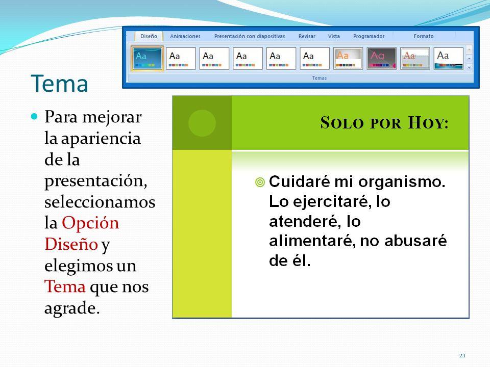 Tema Para mejorar la apariencia de la presentación, seleccionamos la Opción Diseño y elegimos un Tema que nos agrade. 21