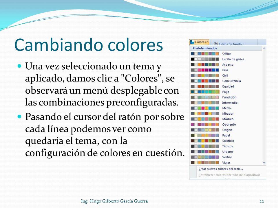 Cambiando colores Una vez seleccionado un tema y aplicado, damos clic a