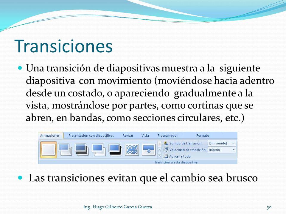 Transiciones Una transición de diapositivas muestra a la siguiente diapositiva con movimiento (moviéndose hacia adentro desde un costado, o apareciend