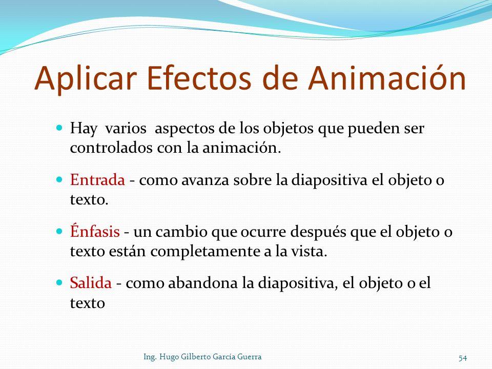 Aplicar Efectos de Animación Hay varios aspectos de los objetos que pueden ser controlados con la animación. Entrada - como avanza sobre la diapositiv