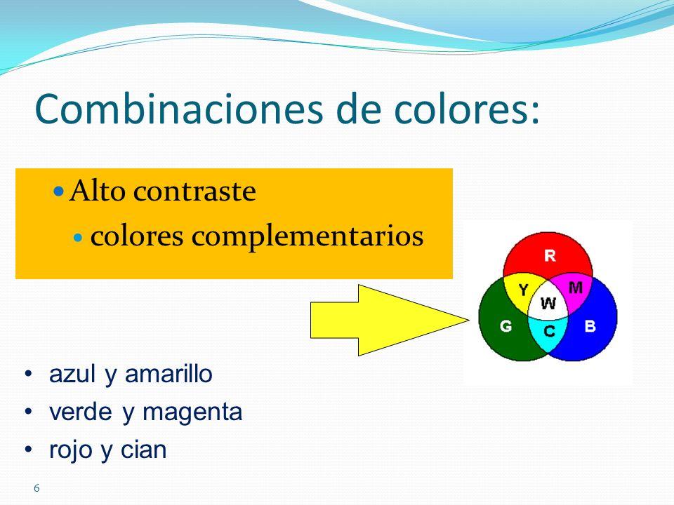 6 Combinaciones de colores: Alto contraste colores complementarios azul y amarillo verde y magenta rojo y cian
