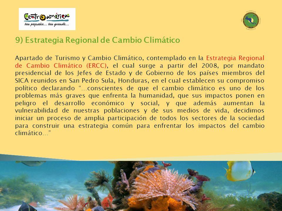 9) Estrategia Regional de Cambio Climático Apartado de Turismo y Cambio Climático, contemplado en la Estrategia Regional de Cambio Climático (ERCC), e