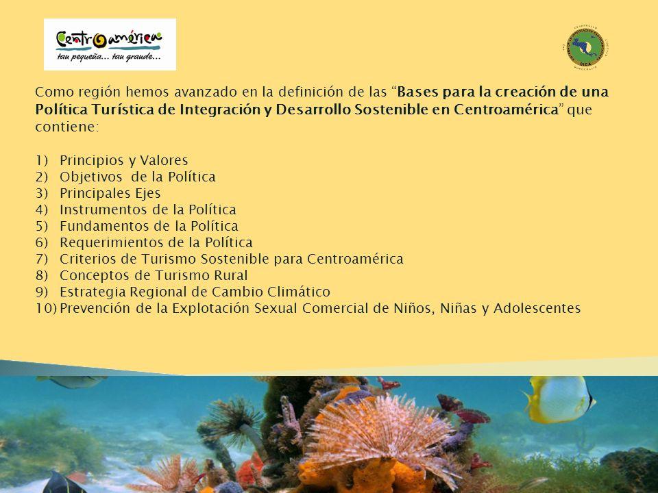 Como región hemos avanzado en la definición de lasBases para la creación de una Política Turística de Integración y Desarrollo Sostenible en Centroamé