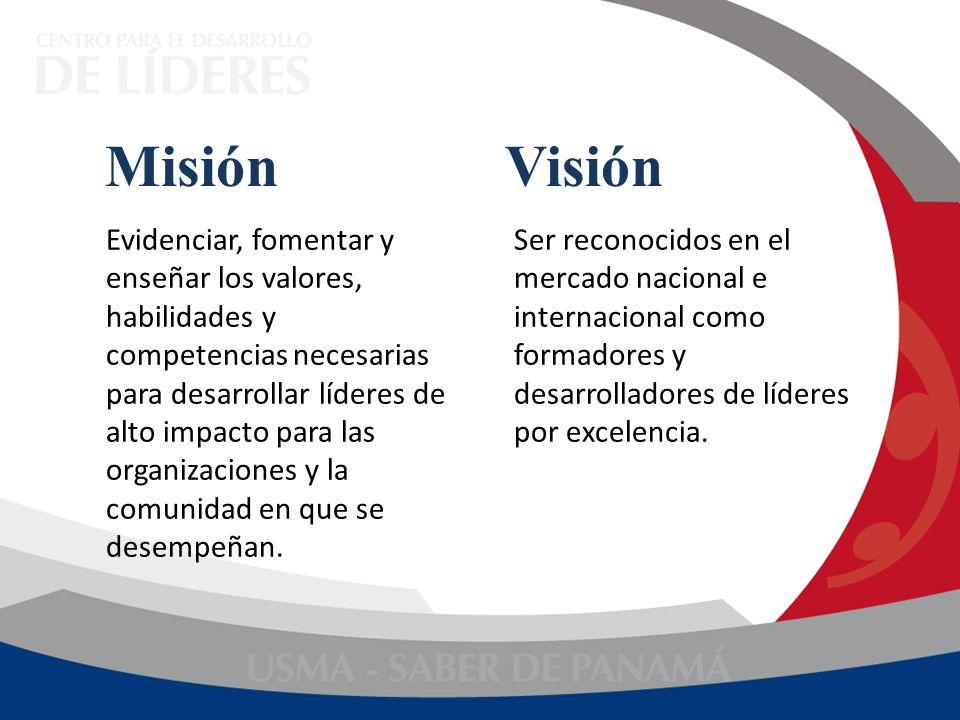 Evidenciar, fomentar y enseñar los valores, habilidades y competencias necesarias para desarrollar líderes de alto impacto para las organizaciones y l