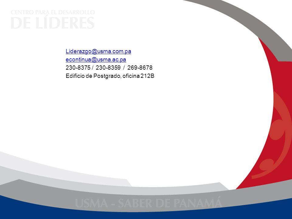 Liderazgo@usma.com.pa econtinua@usma.ac.pa 230-8375 / 230-8359 / 269-8678 Edificio de Postgrado, oficina 212B