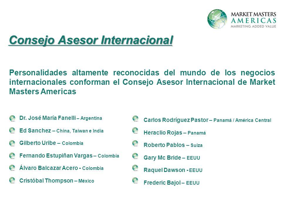 Personalidades altamente reconocidas del mundo de los negocios internacionales conforman el Consejo Asesor Internacional de Market Masters Americas Consejo Asesor Internacional Dr.