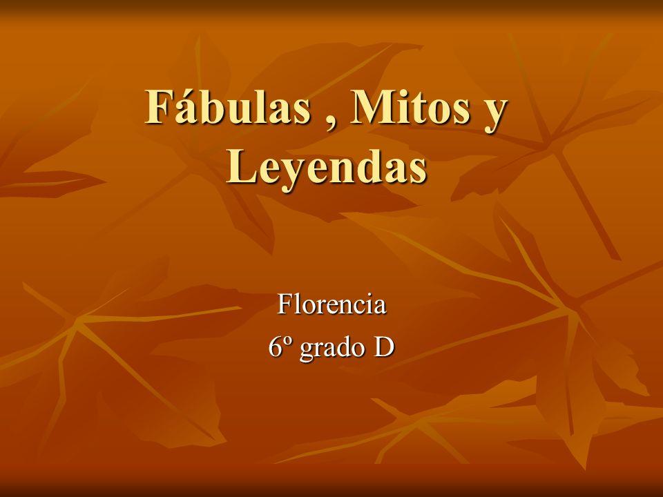 Fábulas, Mitos y Leyendas Florencia 6º grado D