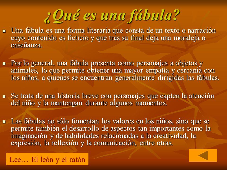 ¿Qué es una fábula? Una fábula es una forma literaria que consta de un texto o narración cuyo contenido es ficticio y que tras su final deja una moral