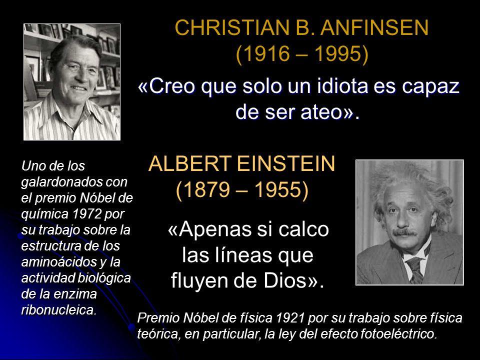 MAX BORN (1882 - 1970) DEREK BARTON (1918 – 1998) «Solo la gente boba dice que el estudio de la ciencia lleva al ateísmo». Premio Nóbel de física 1954