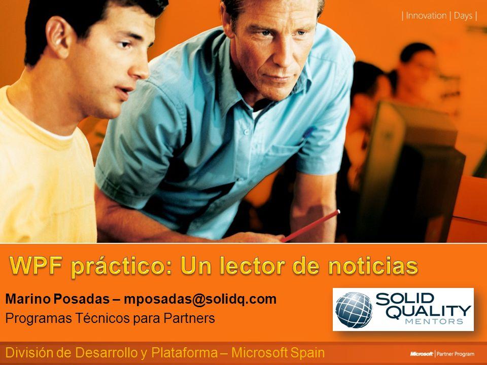 Marino Posadas – mposadas@solidq.com Programas Técnicos para Partners División de Desarrollo y Plataforma – Microsoft Spain