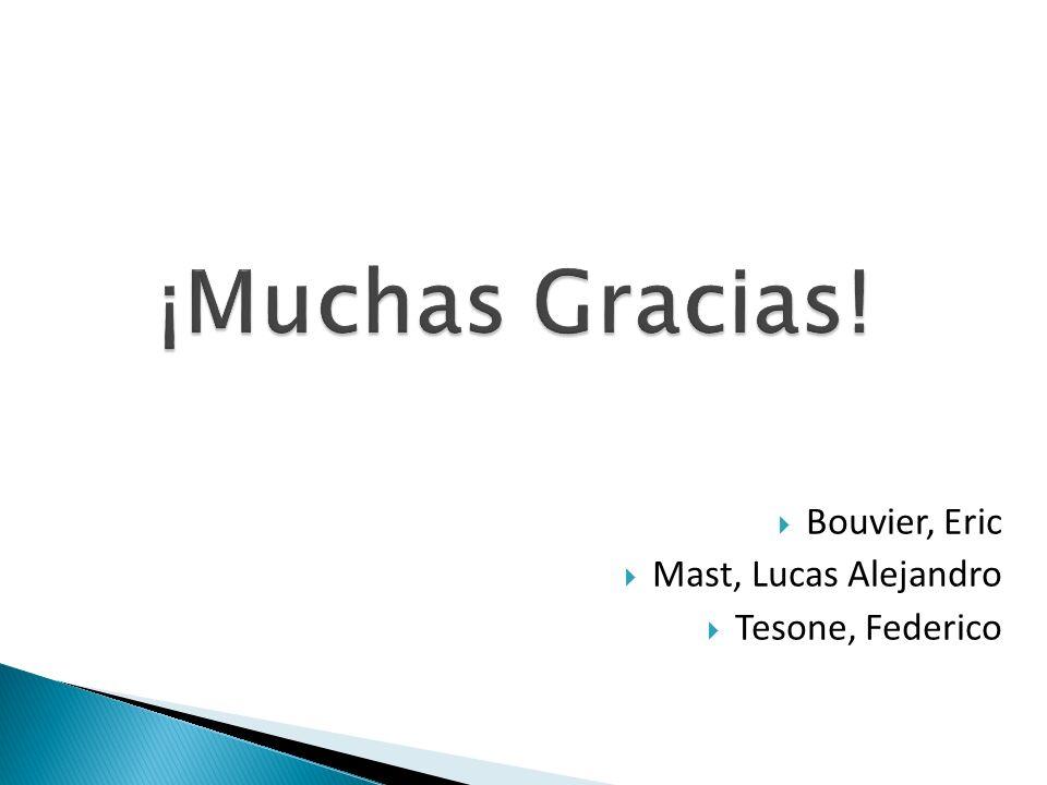 Bouvier, Eric Mast, Lucas Alejandro Tesone, Federico