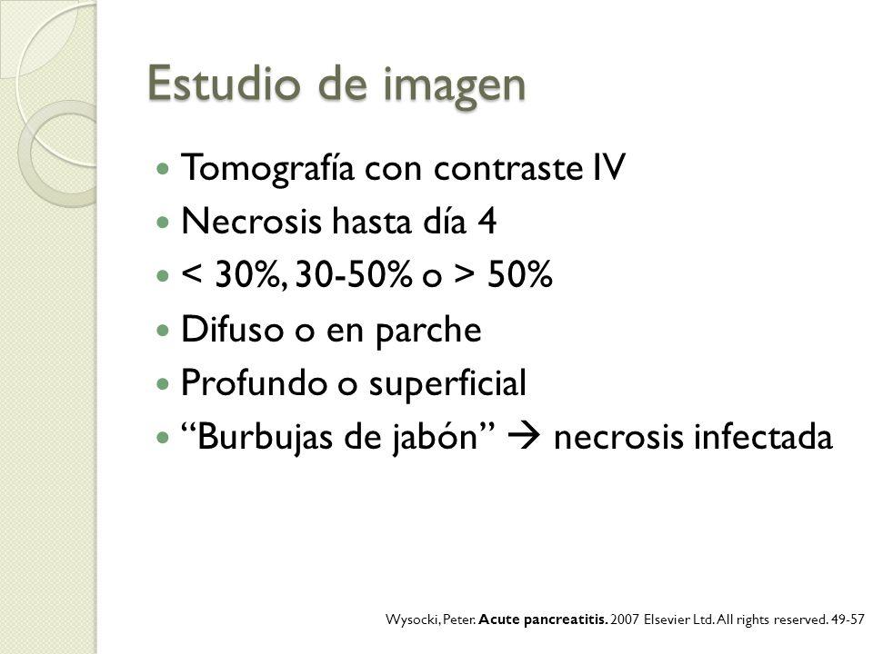 Estudio de imagen Tomografía con contraste IV Necrosis hasta día 4 50% Difuso o en parche Profundo o superficial Burbujas de jabón necrosis infectada