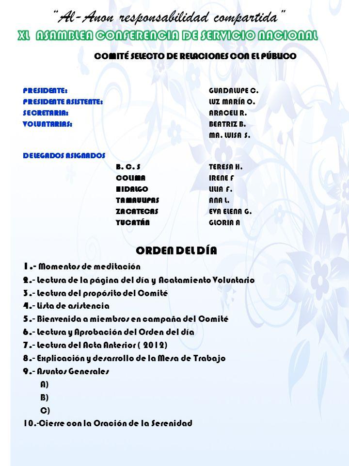 PRESIDENTE:GUADALUPE C. PRESIDENTE ASISTENTE:LUZ MARÍA O. SECRETARIA:ARACELI R. VOLUNTARIAS:BEATRIZ B. MA. LUISA S. DELEGADOS ASIGNADOS B. C. STERESA