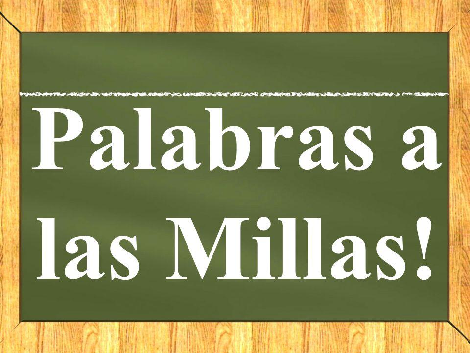 Palabras a las Millas!