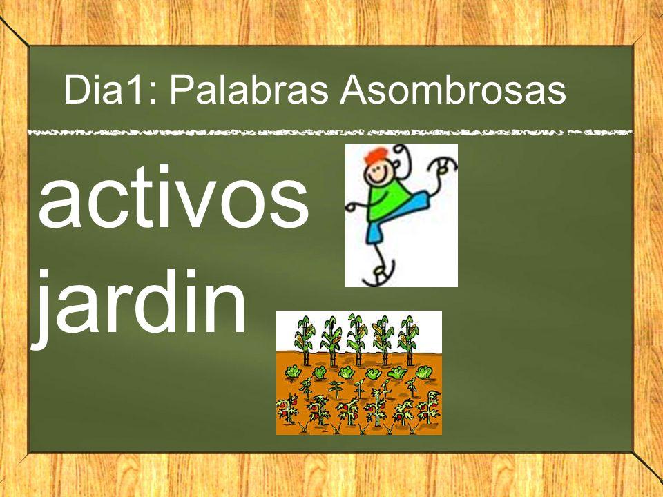 Dia1: Palabras Asombrosas activos jardin
