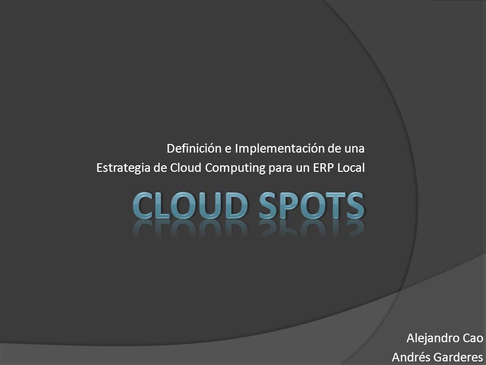 Definición e Implementación de una Estrategia de Cloud Computing para un ERP Local Alejandro Cao Andrés Garderes