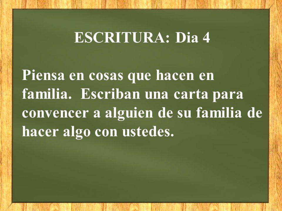 ESCRITURA: Dia 4 Piensa en cosas que hacen en familia.