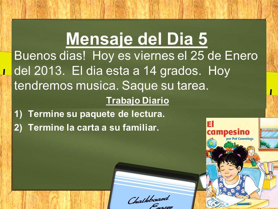 Mensaje del Dia 5 Buenos dias.Hoy es viernes el 25 de Enero del 2013.
