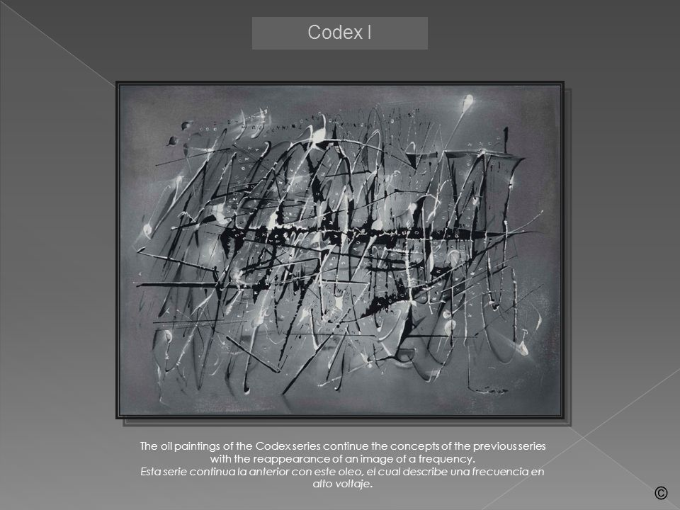 Codex I The oil paintings of the Codex series continue the concepts of the previous series with the reappearance of an image of a frequency.