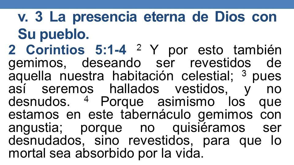 v.3 La presencia eterna de Dios con Su pueblo.