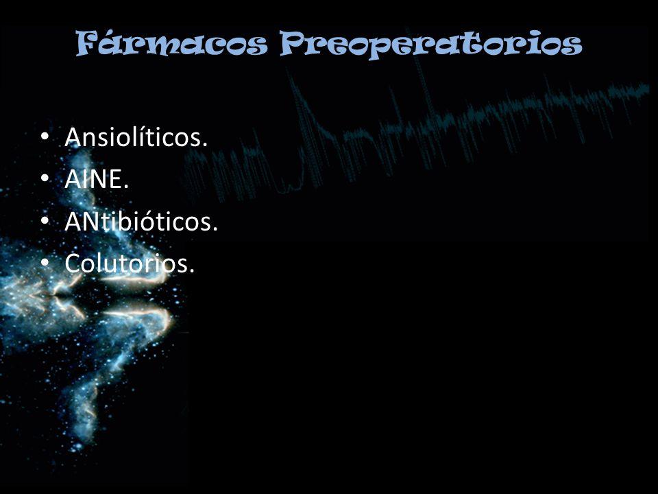 Fármacos Preoperatorios Ansiolíticos. AINE. ANtibióticos. Colutorios.