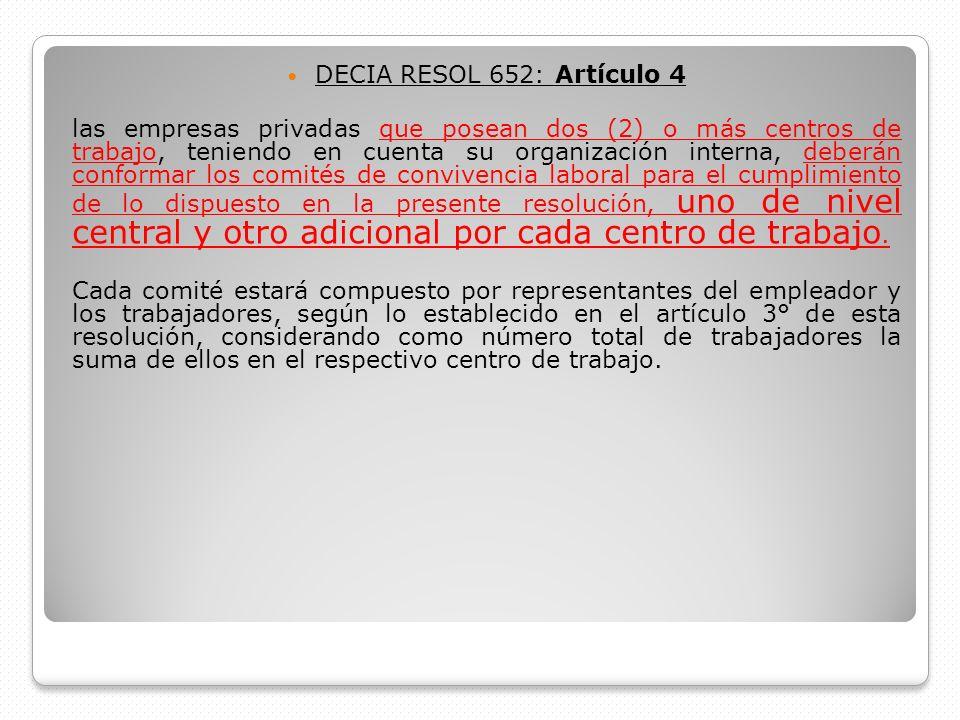 DECIA RESOL 652: Artículo 4 las empresas privadas que posean dos (2) o más centros de trabajo, teniendo en cuenta su organización interna, deberán con