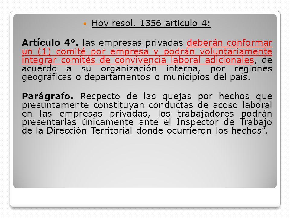 Hoy resol. 1356 articulo 4: Artículo 4°. las empresas privadas deberán conformar un (1) comité por empresa y podrán voluntariamente integrar comités d