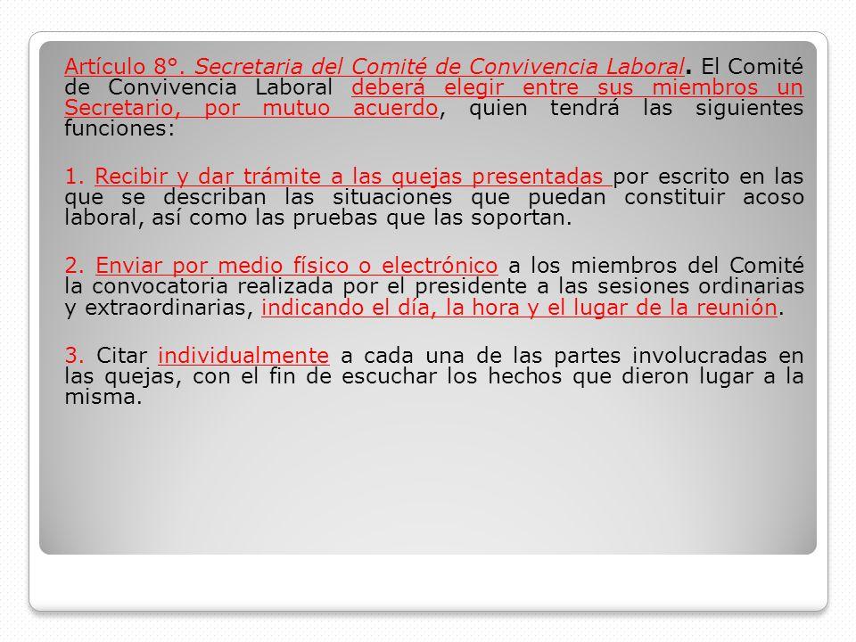 Artículo 8°. Secretaria del Comité de Convivencia Laboral. El Comité de Convivencia Laboral deberá elegir entre sus miembros un Secretario, por mutuo