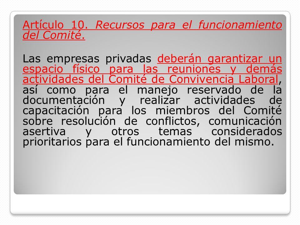 Artículo 10. Recursos para el funcionamiento del Comité. Las empresas privadas deberán garantizar un espacio físico para las reuniones y demás activid