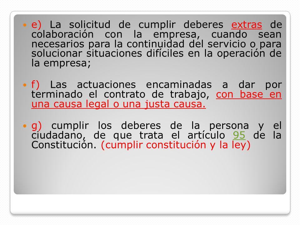 h) La exigencia de cumplir las obligaciones o deberes de que tratan los artículos 55 á 57 del C.S.T, (buena fe y obligaciones del patrono) los artículo 59 y 60 del mismo Código.