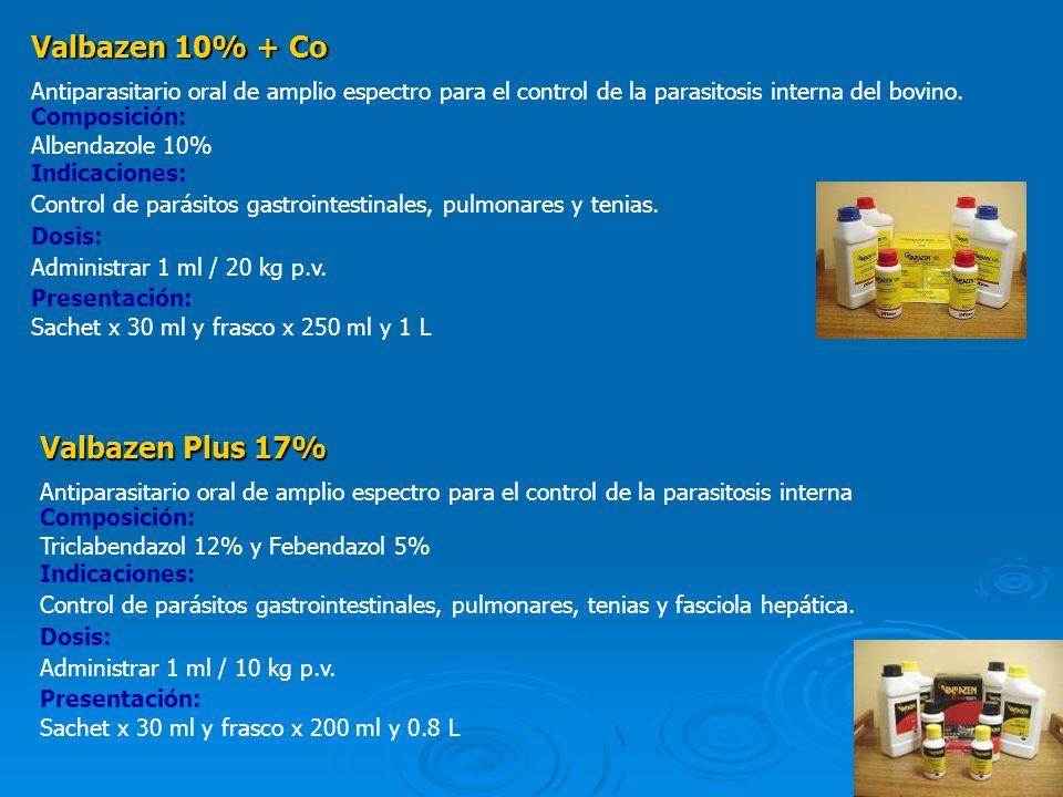 15 Valbazen 10% + Co Antiparasitario oral de amplio espectro para el control de la parasitosis interna del bovino. Composición: Albendazole 10% Indica