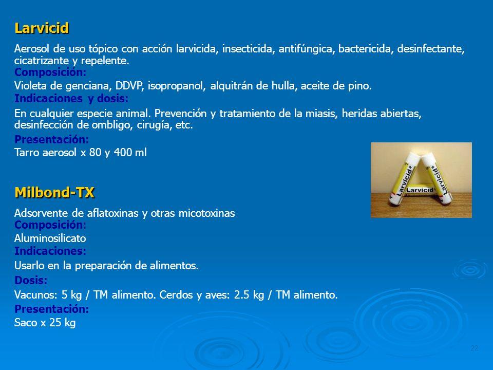 22 Larvicid Aerosol de uso tópico con acción larvicida, insecticida, antifúngica, bactericida, desinfectante, cicatrizante y repelente. Composición: V