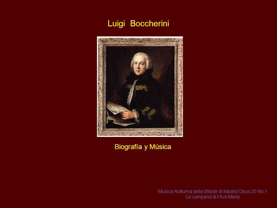 Luigi Boccherini Biografía y Música Musica Notturna della Strade di Madrid Opus 30 No.1 Le campane di l Ave Maria