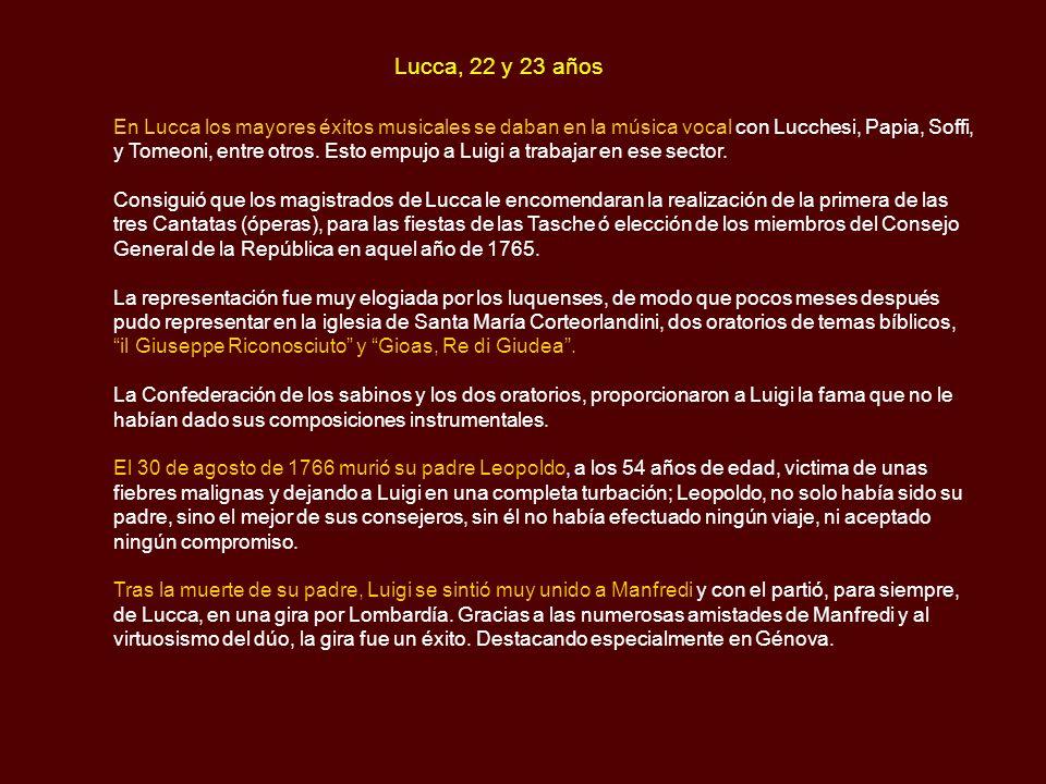 Milán, a los 21 años Tras las representaciones de la Santa Cruz y San Miguel, el 9 de diciembre de 1764, Luigi consiguió un mes de licencia (sin sueld