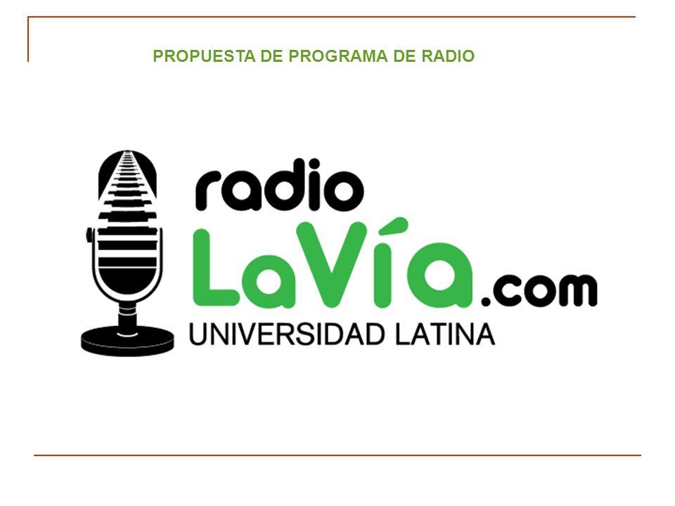 PROPUESTA DE PROGRAMA DE RADIO I dea original y Producción :ANA PAVÍA CEL. 0445510121362 / anapavia@yahoo.com