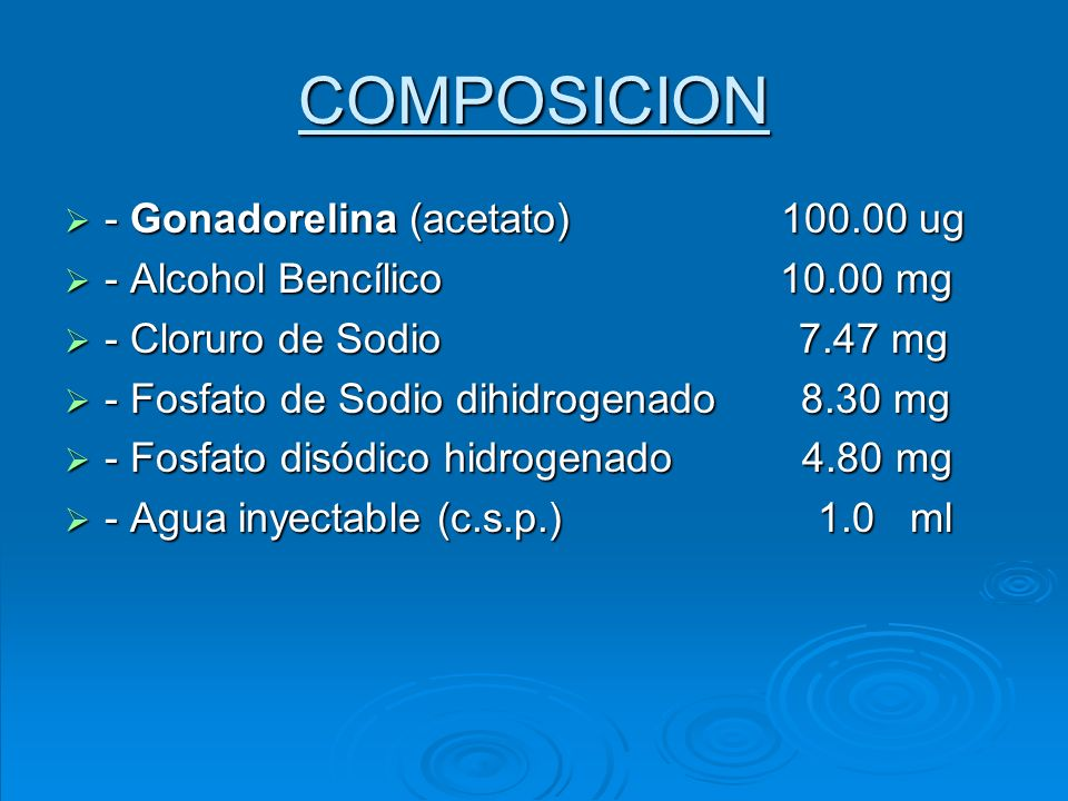 COMPOSICION - Gonadorelina (acetato) 100.00 ug - Gonadorelina (acetato) 100.00 ug - Alcohol Bencílico 10.00 mg - Alcohol Bencílico 10.00 mg - Cloruro