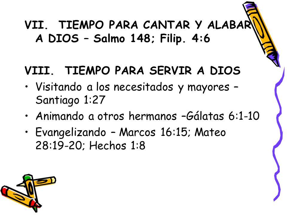 VII.TIEMPO PARA CANTAR Y ALABAR A DIOS – Salmo 148; Filip.