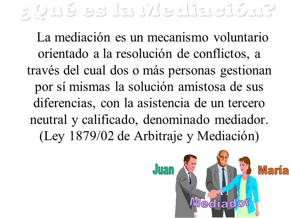La mediación es un mecanismo voluntario orientado a la resolución de conflictos, a través del cual dos o más personas gestionan por sí mismas la soluc