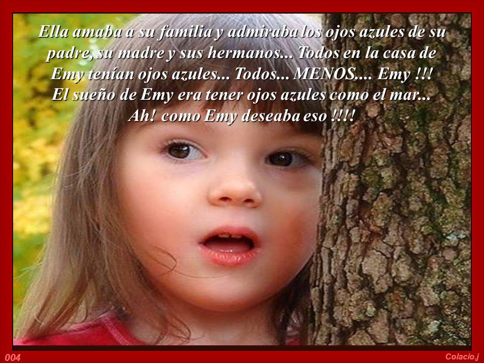 Ella amaba a su familia y admiraba los ojos azules de su padre, su madre y sus hermanos...