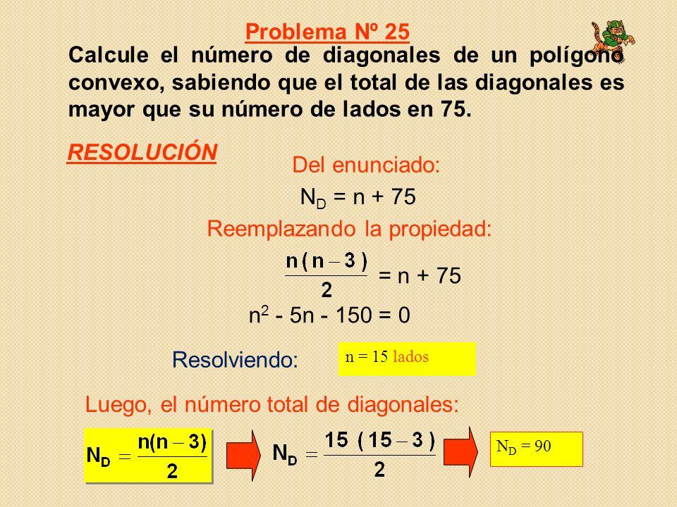 Calcule el número de diagonales de un polígono convexo, sabiendo que el total de las diagonales es mayor que su número de lados en 75. Resolviendo: n