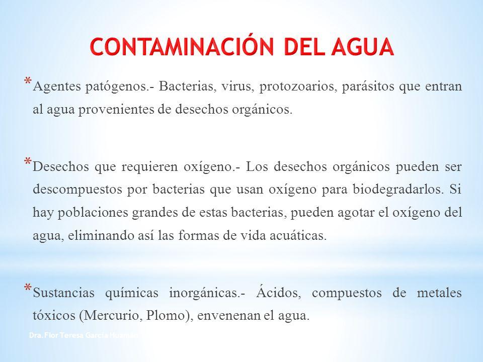Dra.Flor Teresa García Huamán 13 Materiales oxidables: Demanda Química de Oxígeno (DQO): Es la cantidad de oxígeno que se necesita para oxidar los materiales contenidos en el agua con un oxidante químico (normalmente dicromato potásico en medio ácido).