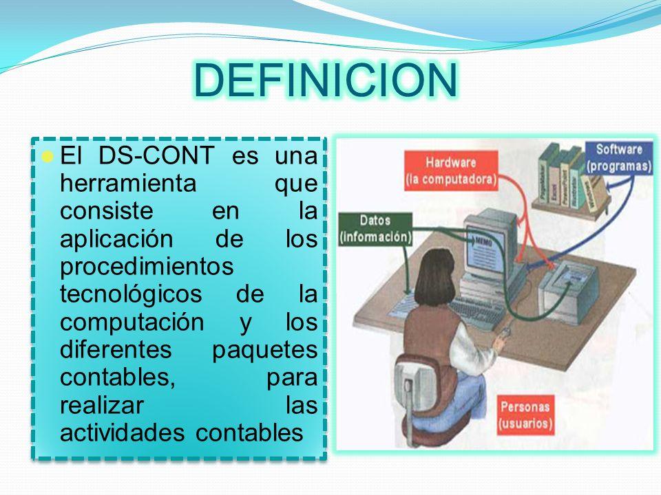 El DS-CONT es una herramienta que consiste en la aplicación de los procedimientos tecnológicos de la computación y los diferentes paquetes contables,
