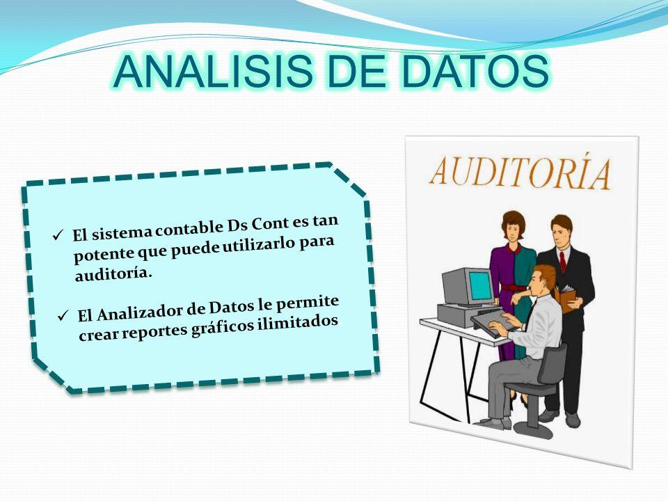 El sistema contable Ds Cont es tan potente que puede utilizarlo para auditoría. El Analizador de Datos le permite crear reportes gráficos ilimitados.